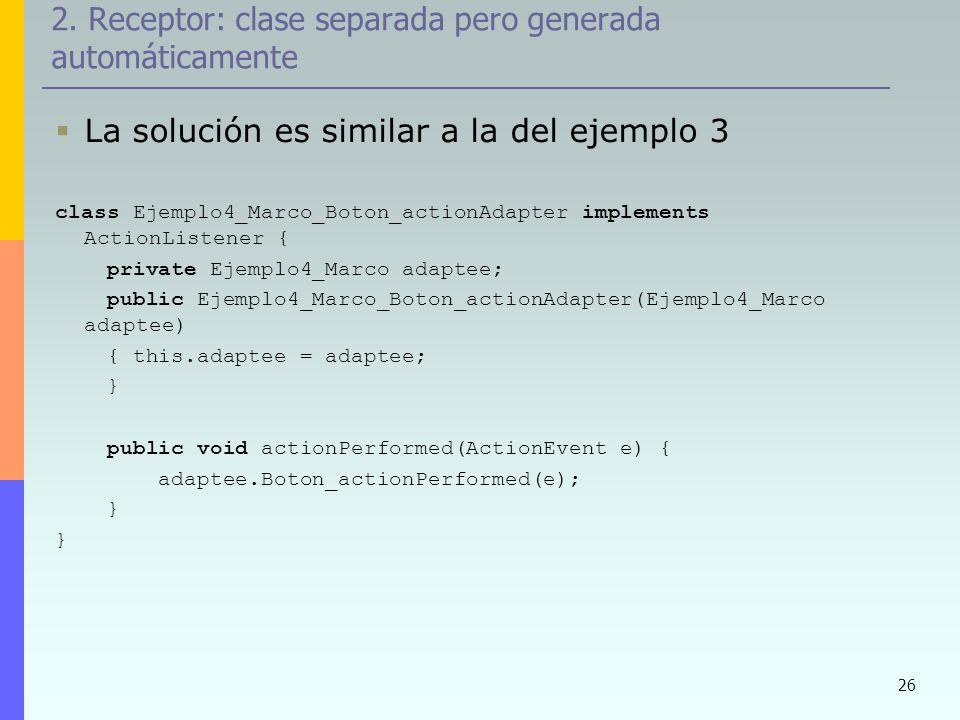 2. Receptor: clase separada pero generada automáticamente