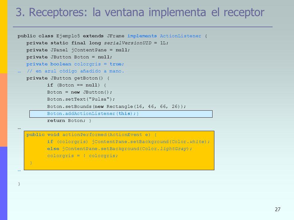 3. Receptores: la ventana implementa el receptor