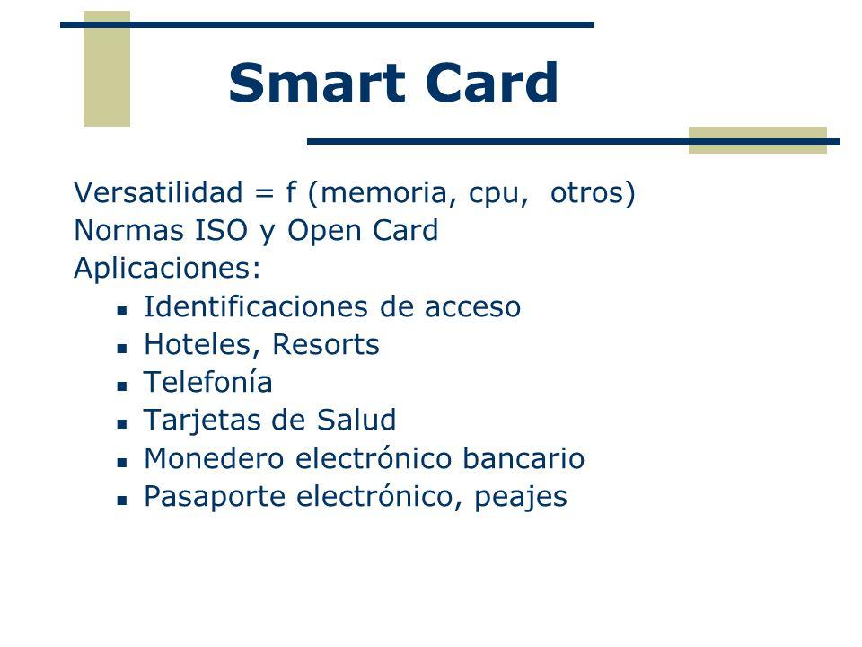 Smart Card Versatilidad = f (memoria, cpu, otros)