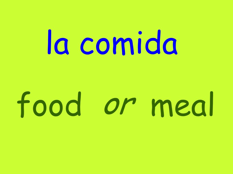 la comida or food meal