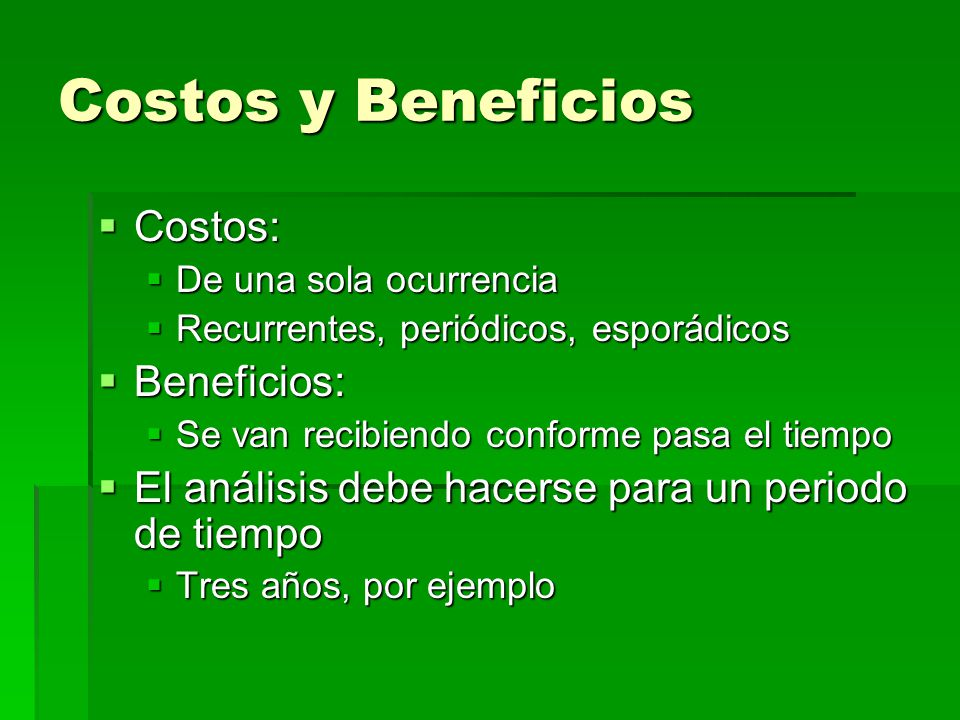 Costos y Beneficios Costos: Beneficios: