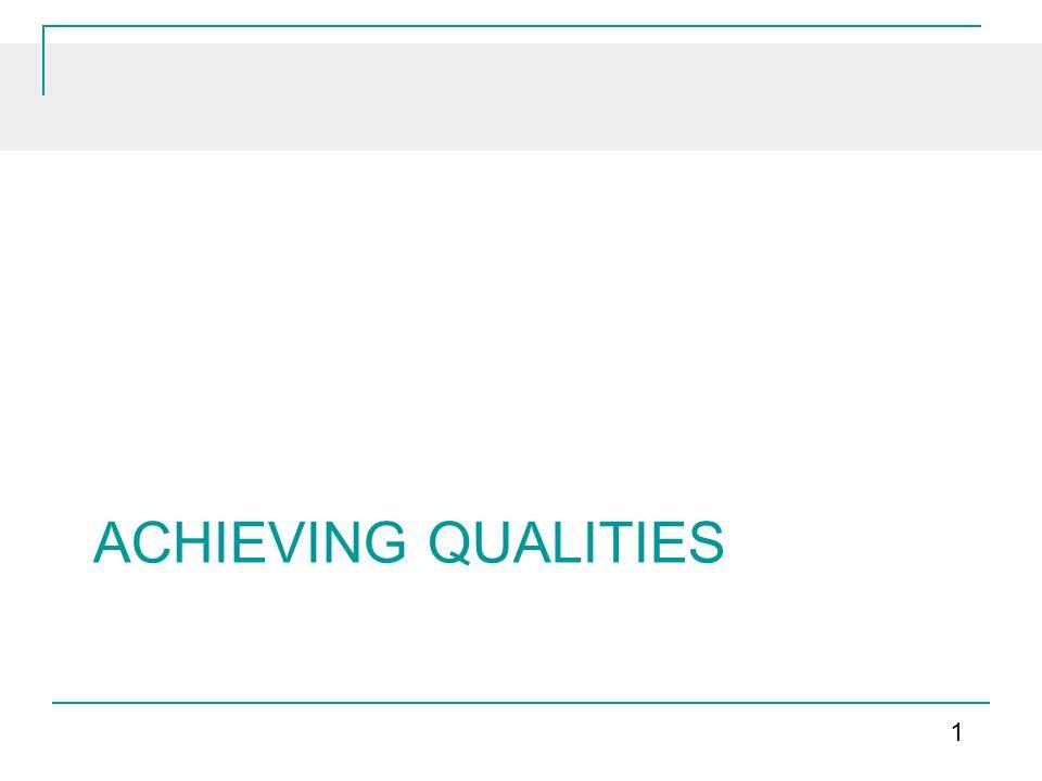 Achieving Qualities