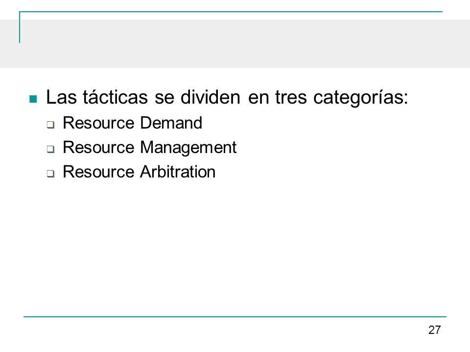 Las tácticas se dividen en tres categorías: