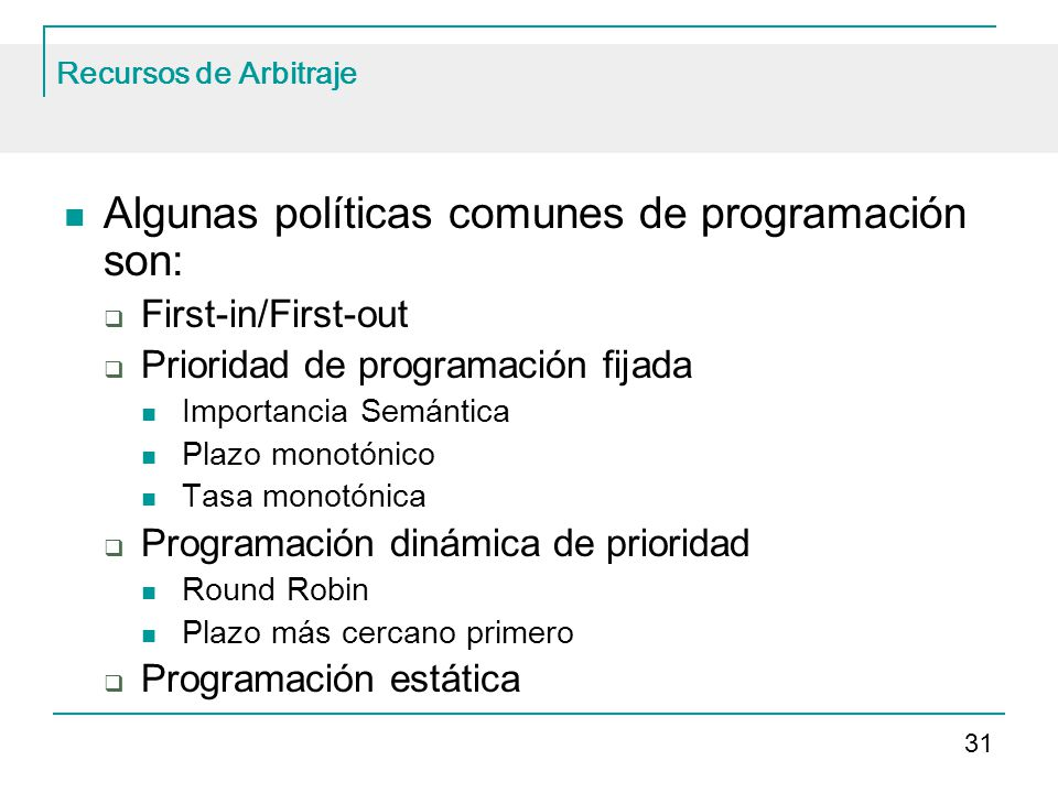 Algunas políticas comunes de programación son: