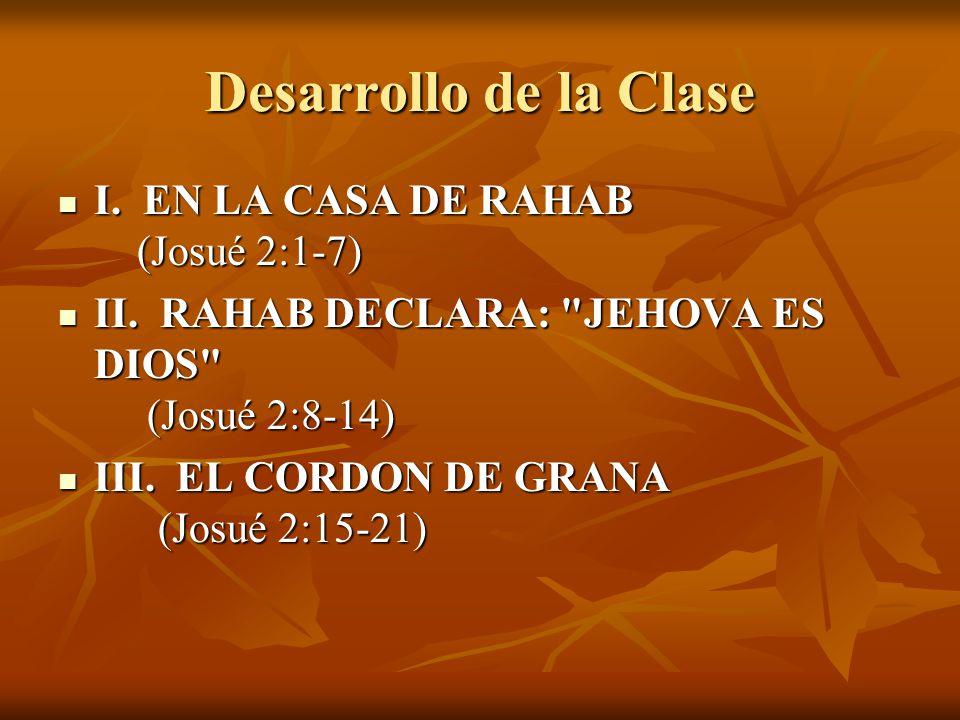 Desarrollo de la Clase I. EN LA CASA DE RAHAB (Josué 2:1-7)