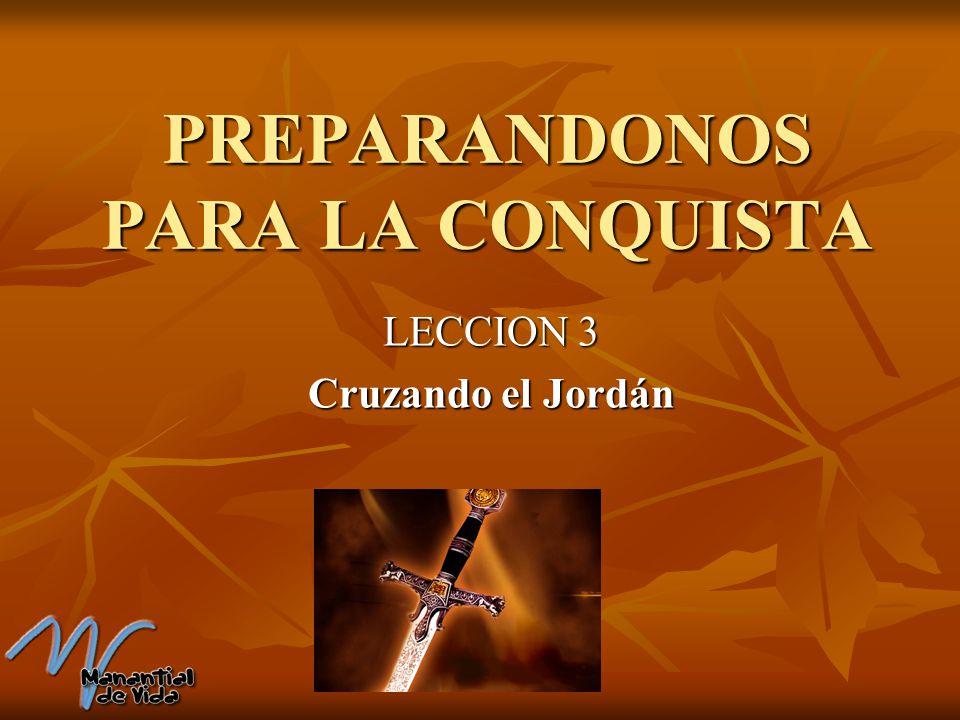 PREPARANDONOS PARA LA CONQUISTA