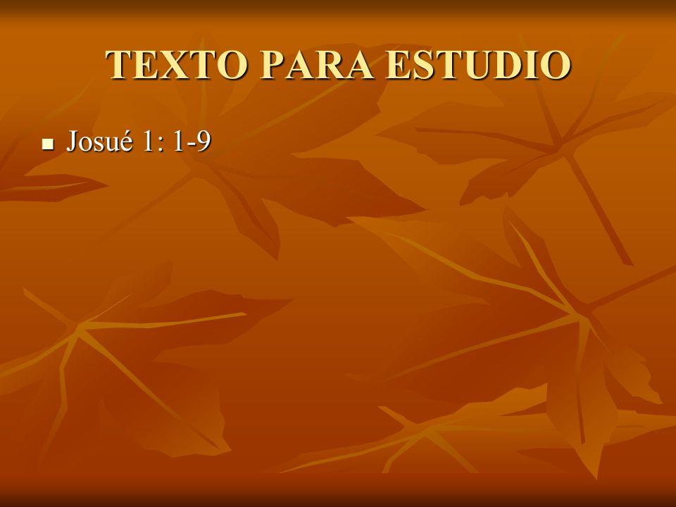 TEXTO PARA ESTUDIO Josué 1: 1-9