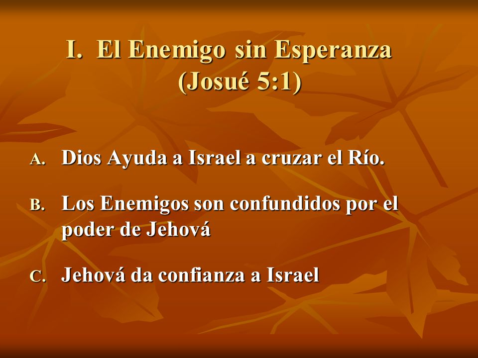 I. El Enemigo sin Esperanza (Josué 5:1)