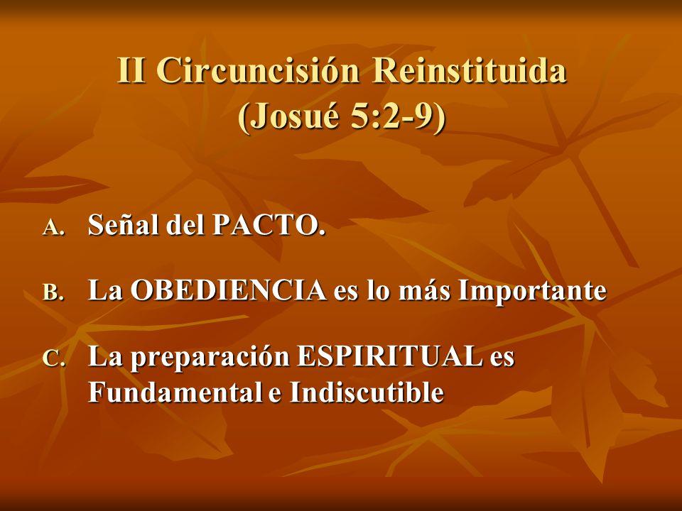 II Circuncisión Reinstituida (Josué 5:2-9)