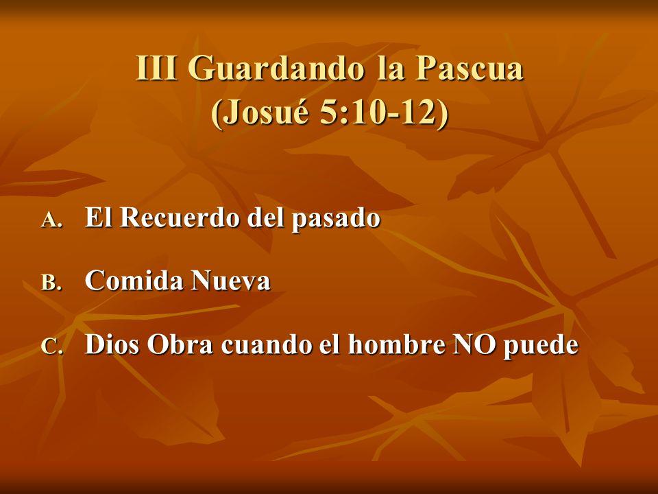 III Guardando la Pascua (Josué 5:10-12)