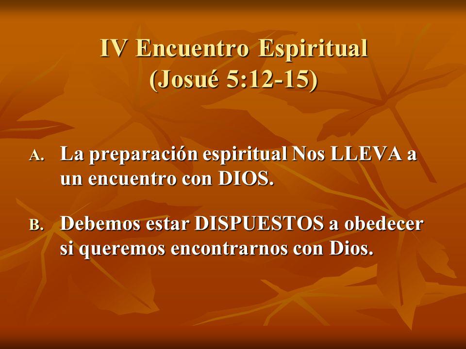 IV Encuentro Espiritual (Josué 5:12-15)