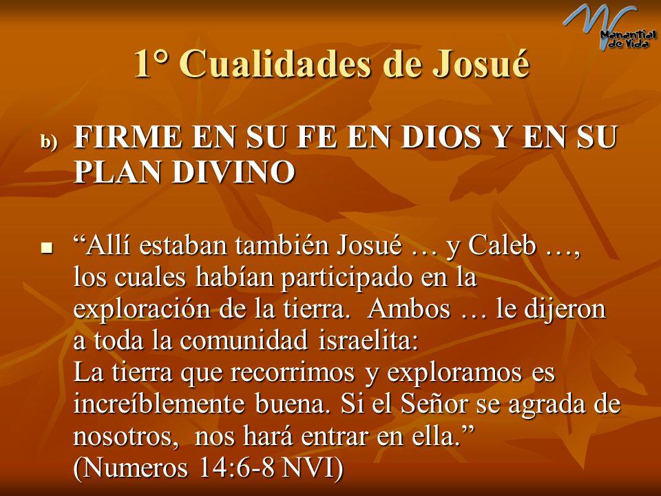 1° Cualidades de Josué FIRME EN SU FE EN DIOS Y EN SU PLAN DIVINO