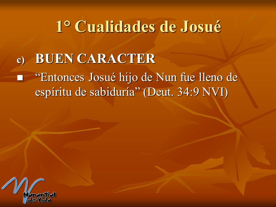 1° Cualidades de Josué BUEN CARACTER
