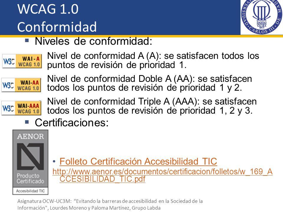WCAG 1.0 Conformidad Niveles de conformidad: Certificaciones: