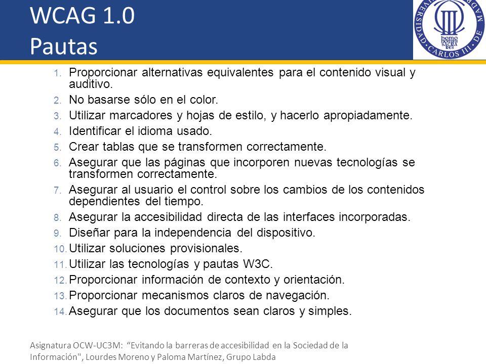 WCAG 1.0 Pautas Proporcionar alternativas equivalentes para el contenido visual y auditivo. No basarse sólo en el color.