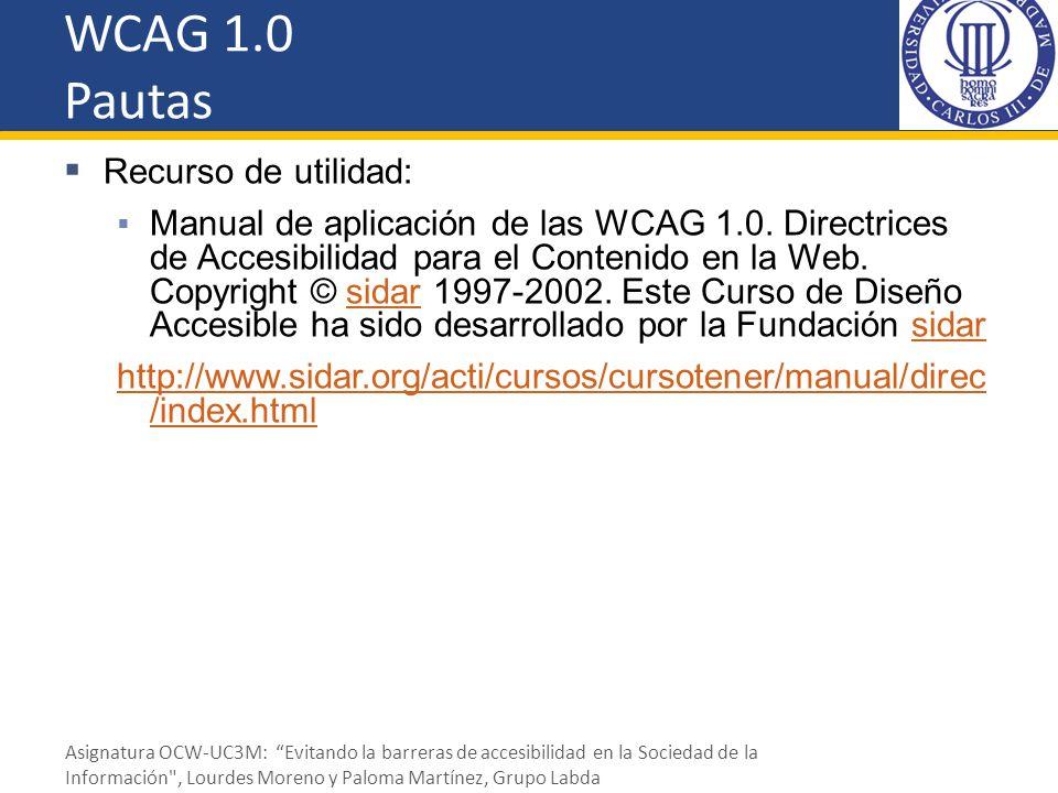 WCAG 1.0 Pautas Recurso de utilidad: