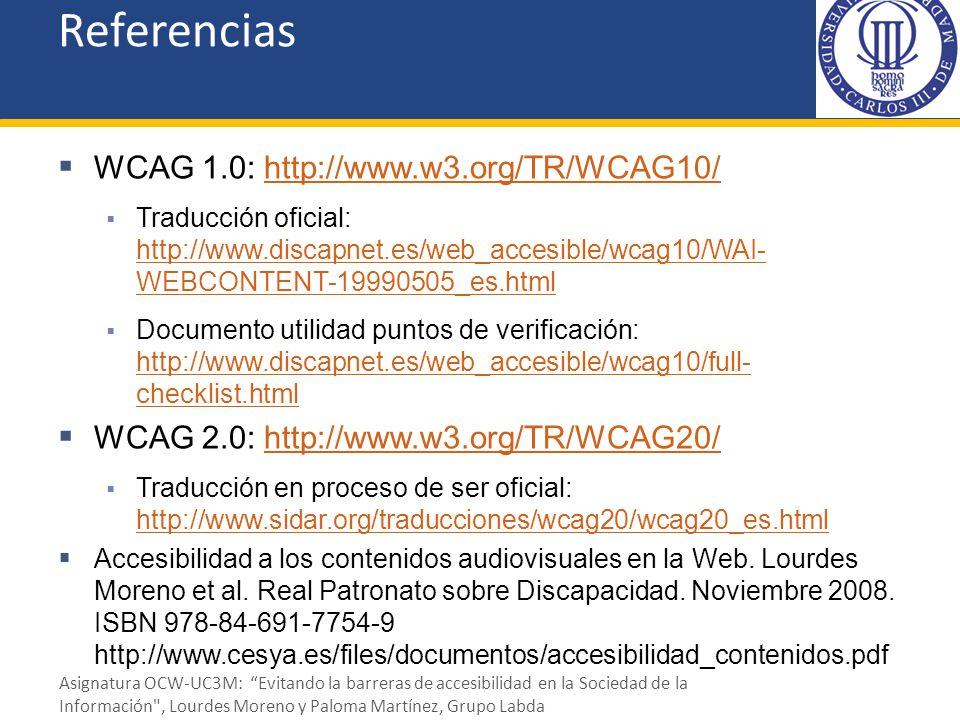 Referencias WCAG 1.0: http://www.w3.org/TR/WCAG10/