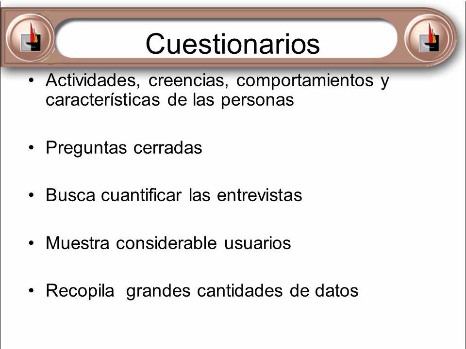 Cuestionarios Actividades, creencias, comportamientos y características de las personas. Preguntas cerradas.