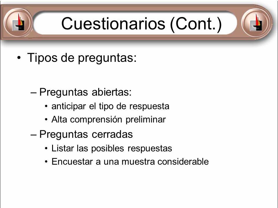 Cuestionarios (Cont.) Tipos de preguntas: Preguntas abiertas: