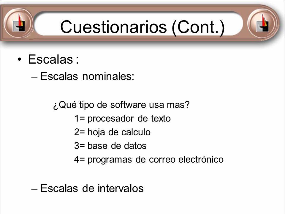 Cuestionarios (Cont.) Escalas : Escalas nominales: