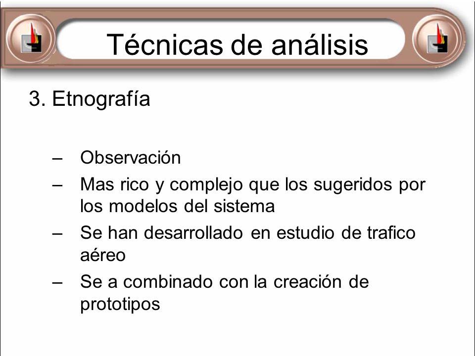 Técnicas de análisis 3. Etnografía Observación