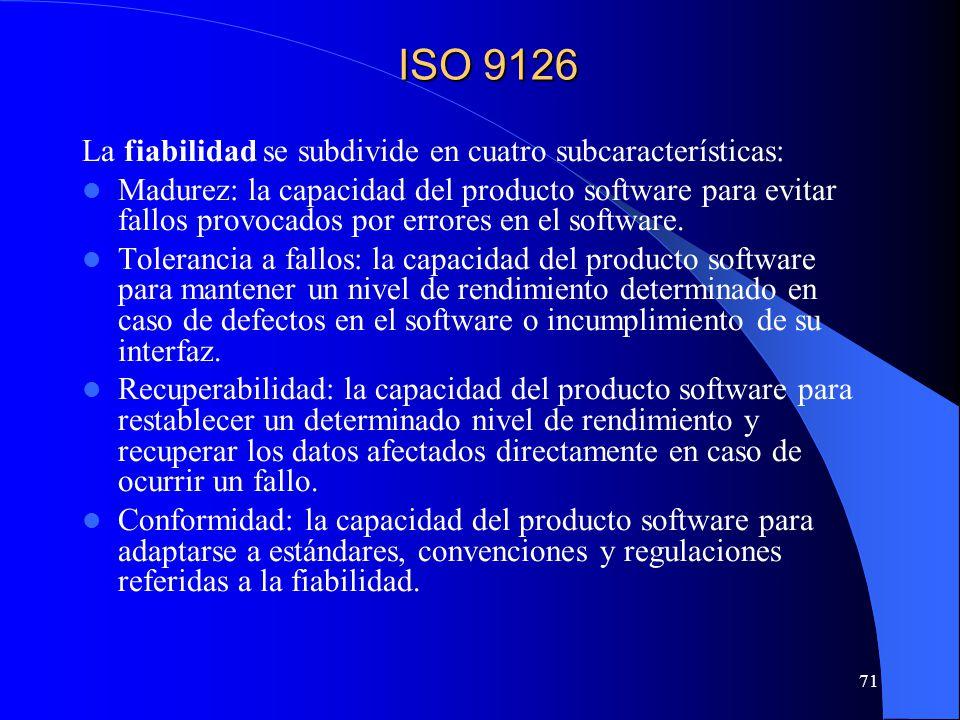ISO 9126 La fiabilidad se subdivide en cuatro subcaracterísticas:
