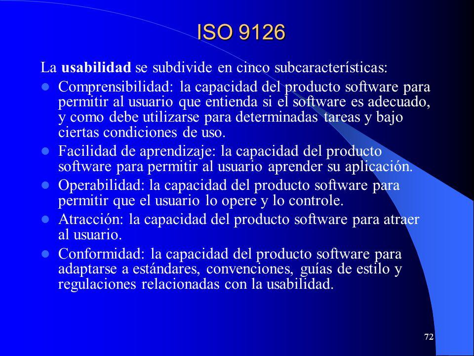 ISO 9126 La usabilidad se subdivide en cinco subcaracterísticas:
