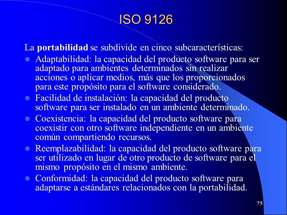ISO 9126 La portabilidad se subdivide en cinco subcaracterísticas: