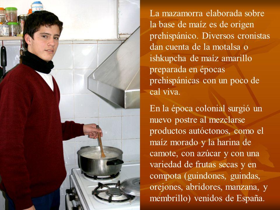 La mazamorra elaborada sobre la base de maíz es de origen prehispánico