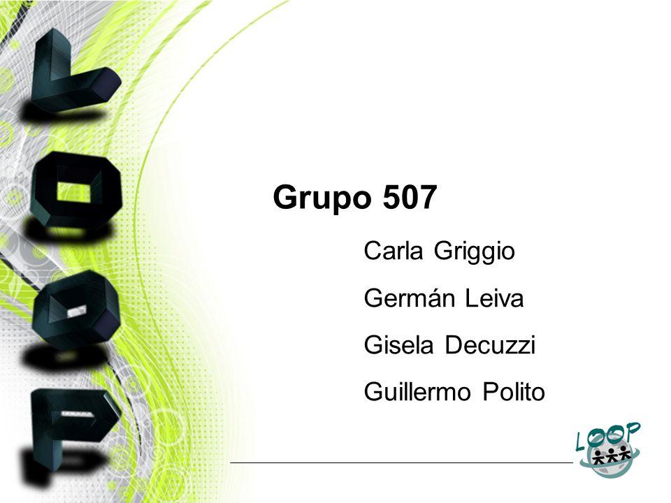 Grupo 507 Carla Griggio Germán Leiva Gisela Decuzzi Guillermo Polito