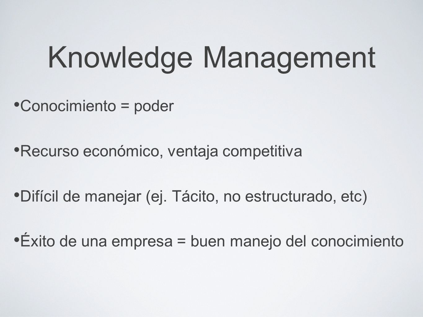 Knowledge Management Conocimiento = poder