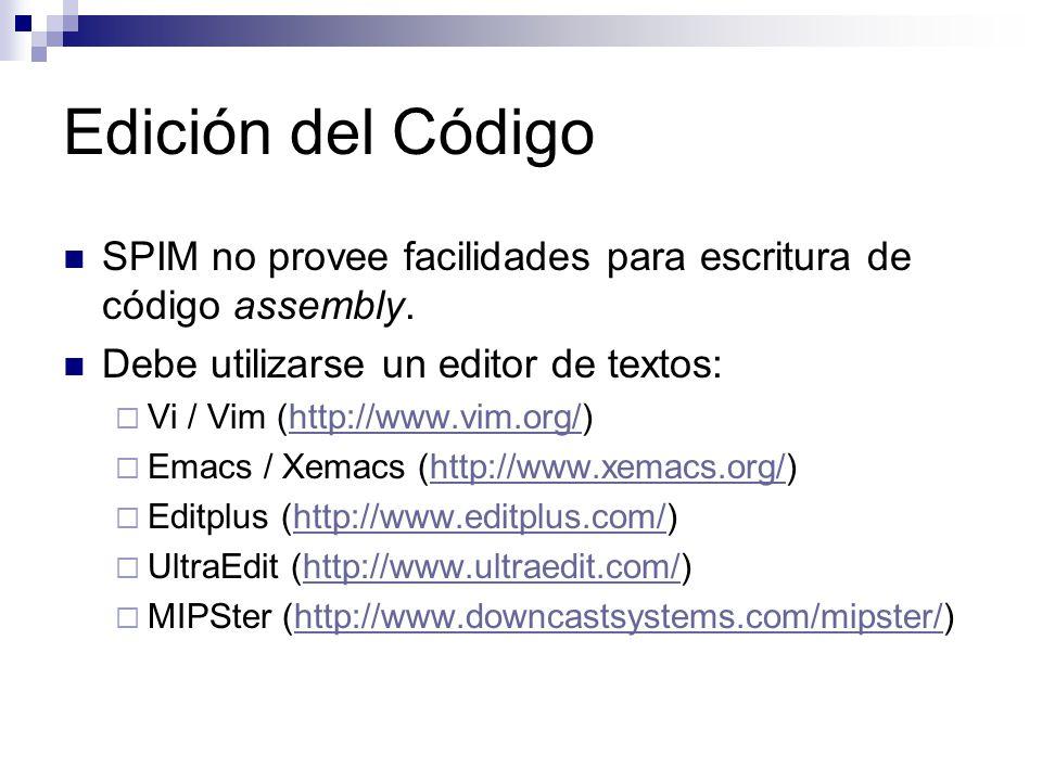 Edición del Código SPIM no provee facilidades para escritura de código assembly. Debe utilizarse un editor de textos: