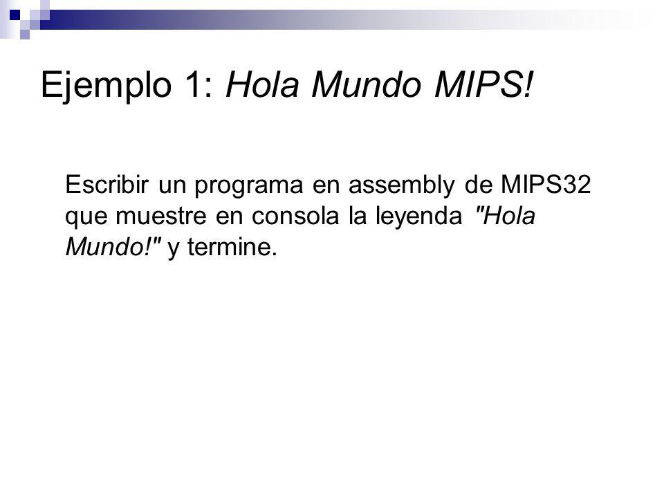 Ejemplo 1: Hola Mundo MIPS!