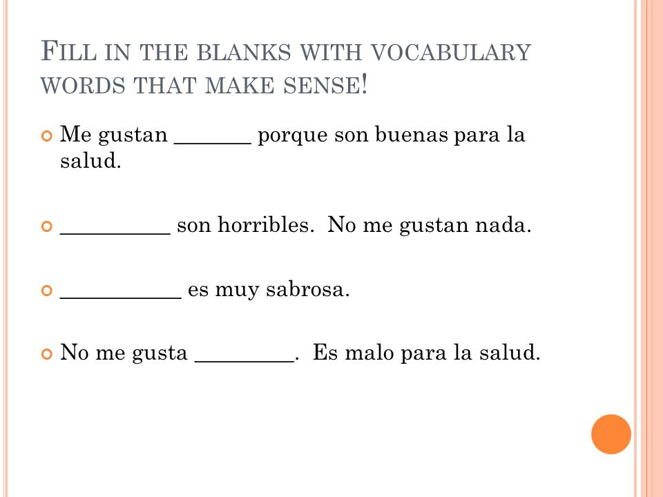 Fill in the blanks with vocabulary words that make sense!