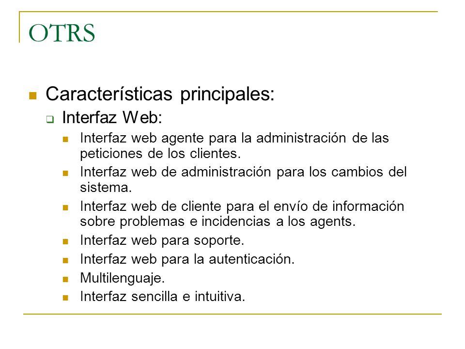 OTRS Características principales: Interfaz Web: