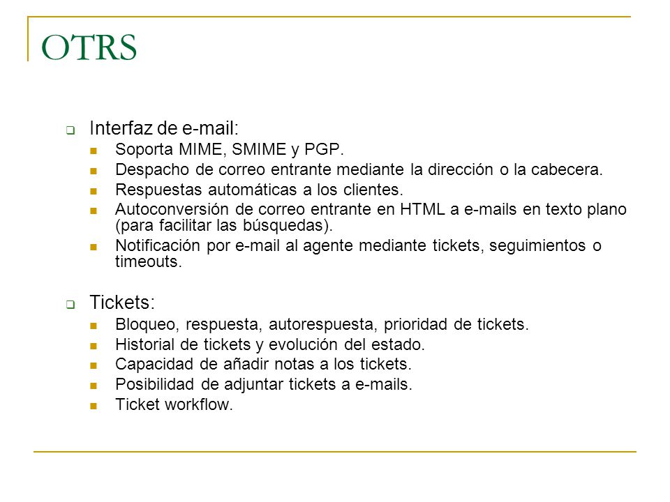 OTRS Interfaz de e-mail: Tickets: Soporta MIME, SMIME y PGP.