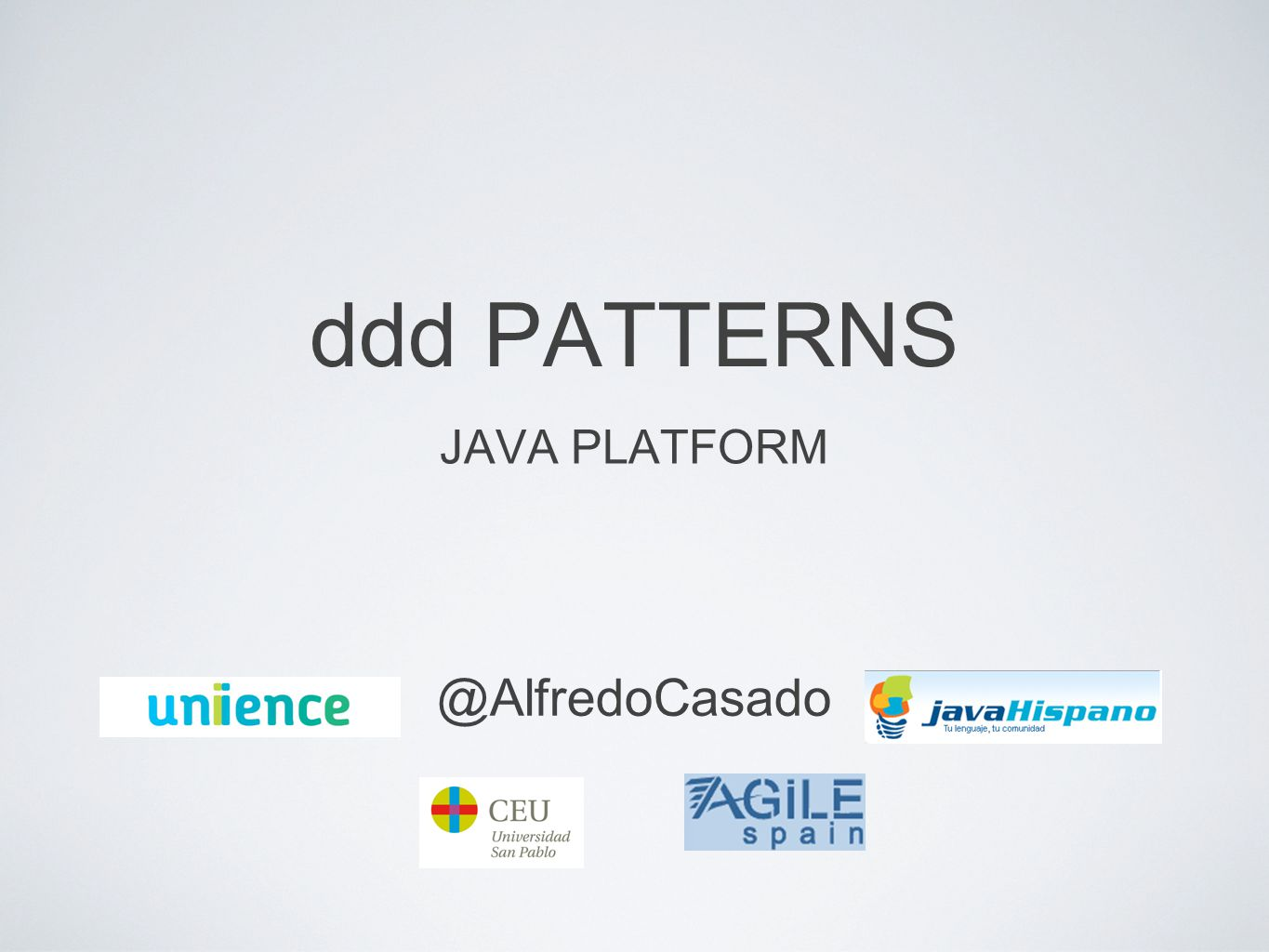 ddd PATTERNS JAVA PLATFORM @AlfredoCasado