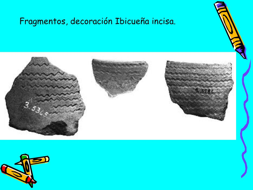 Fragmentos, decoración Ibicueña incisa.