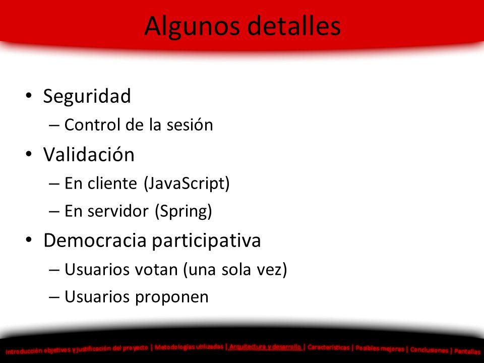 Algunos detalles Seguridad Validación Democracia participativa
