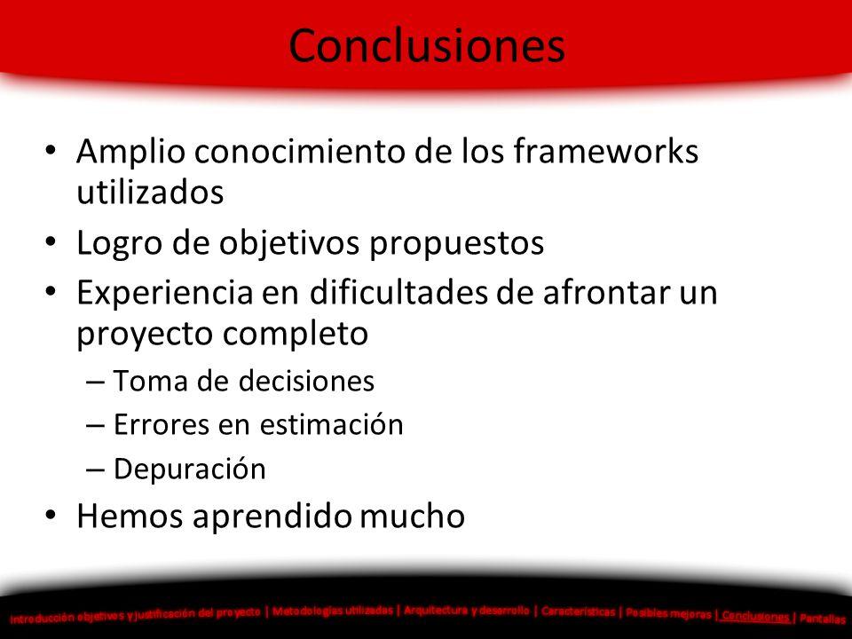 Conclusiones Amplio conocimiento de los frameworks utilizados