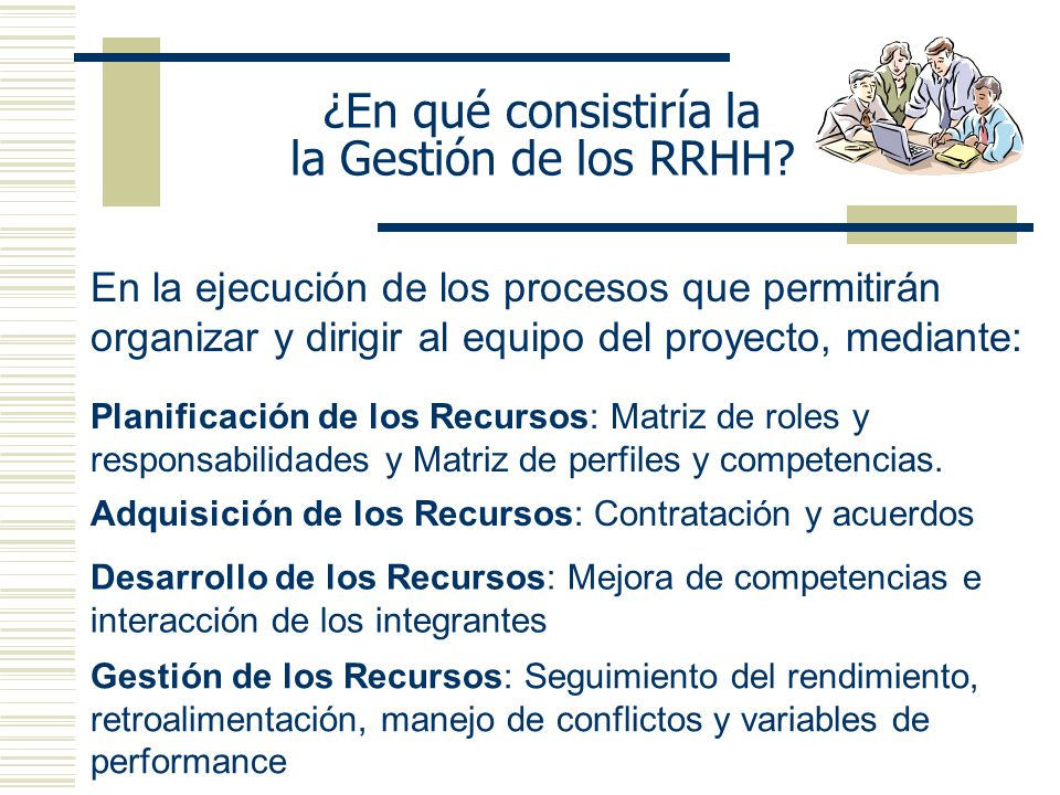 ¿En qué consistiría la la Gestión de los RRHH