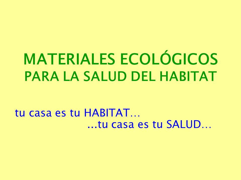 MATERIALES ECOLÓGICOS PARA LA SALUD DEL HABITAT