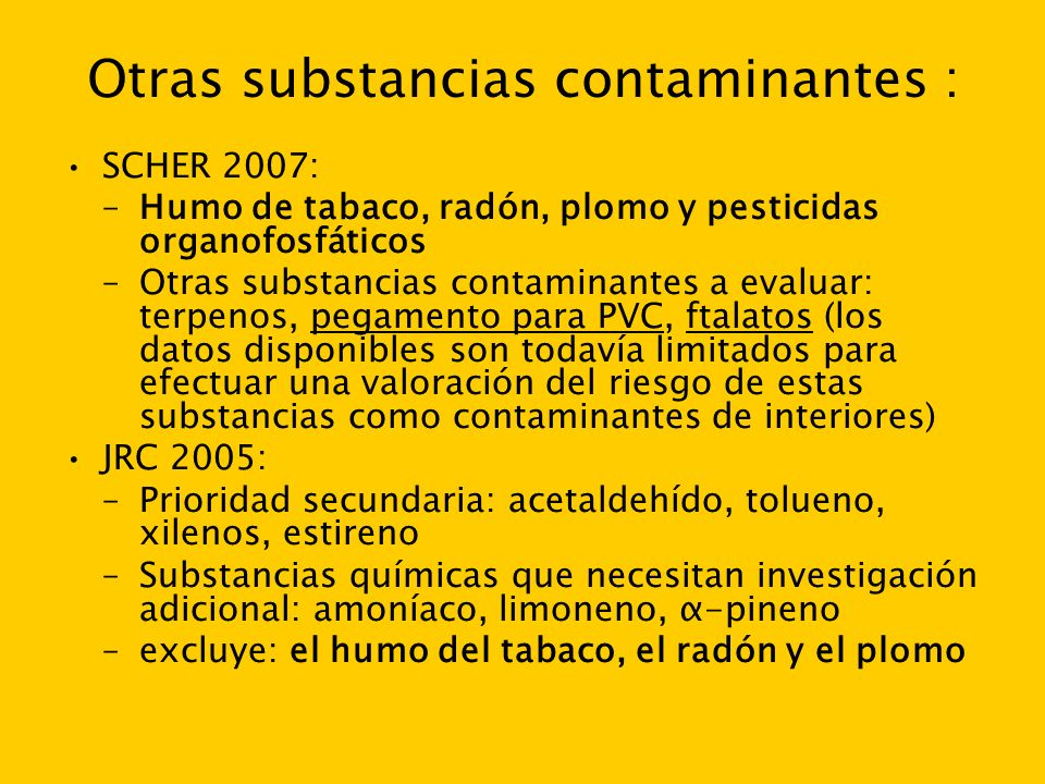 Otras substancias contaminantes :