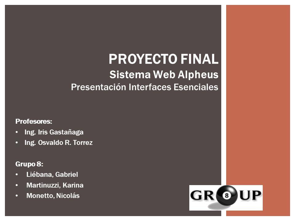 PROYECTO FINAL Sistema Web Alpheus Presentación Interfaces Esenciales