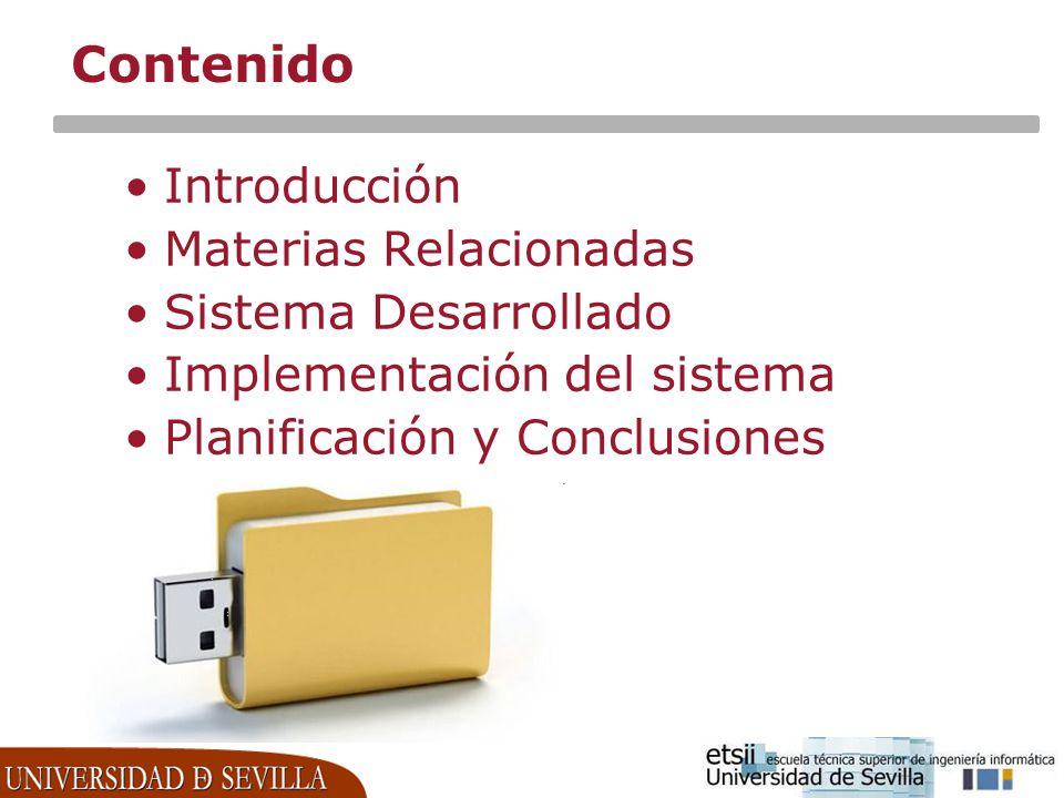 Contenido Introducción Materias Relacionadas Sistema Desarrollado