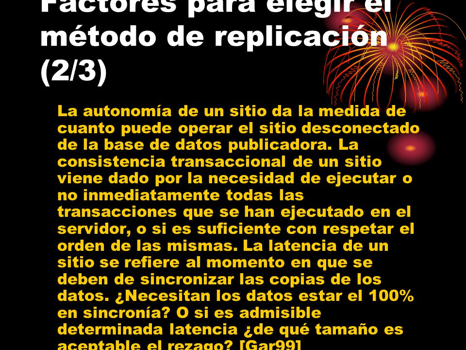 Factores para elegir el método de replicación (2/3)
