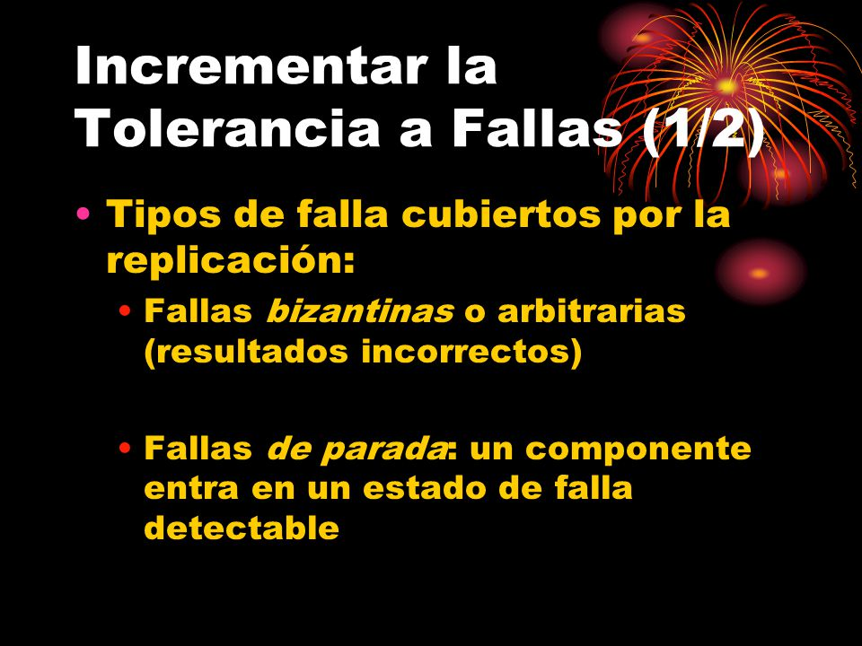 Incrementar la Tolerancia a Fallas (1/2)