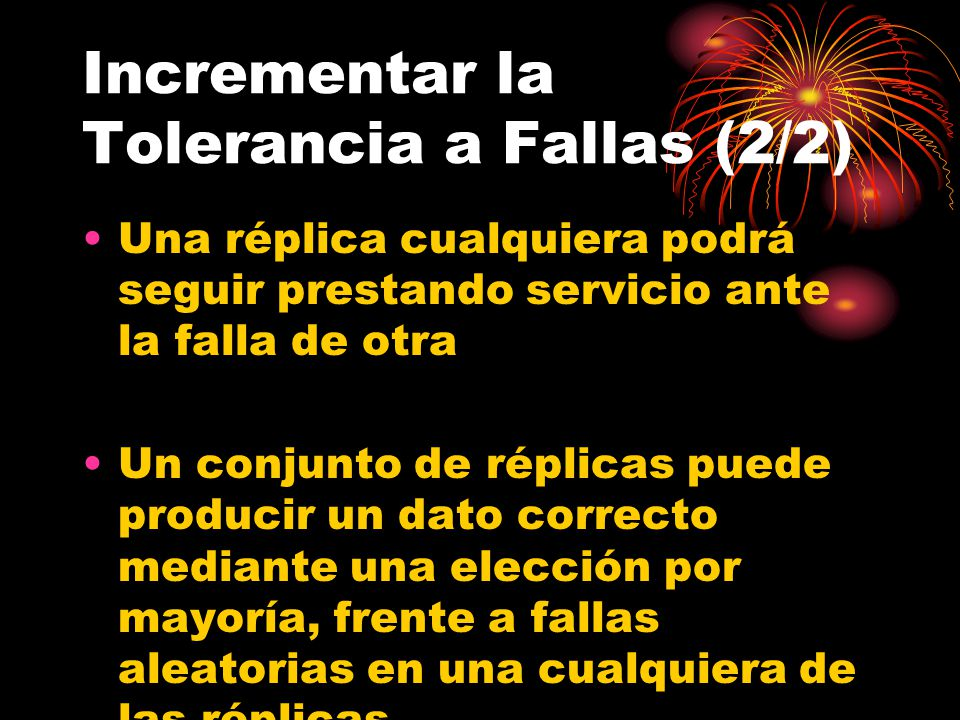 Incrementar la Tolerancia a Fallas (2/2)