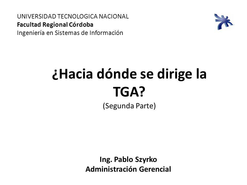 ¿Hacia dónde se dirige la TGA Administración Gerencial