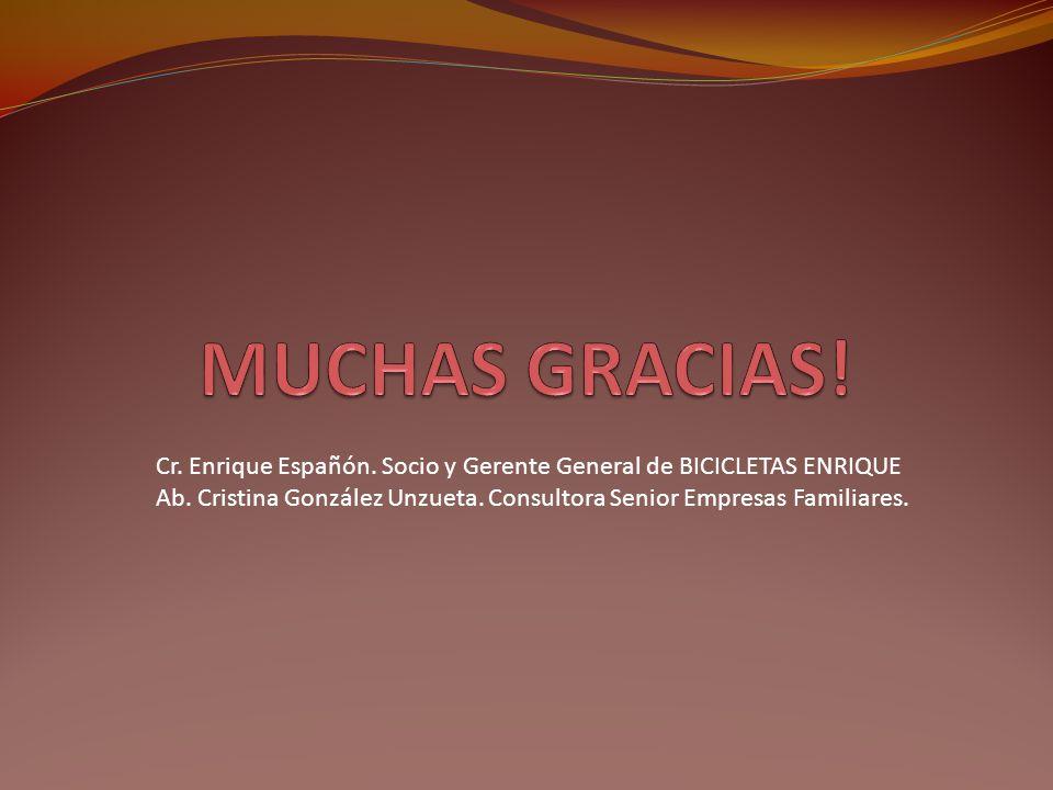 MUCHAS GRACIAS! Cr. Enrique Españón. Socio y Gerente General de BICICLETAS ENRIQUE.
